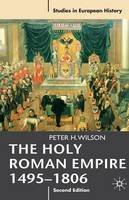 Wilson, Peter H. - The Holy Roman Empire 1495-1806 (Studies in European History) - 9780230239784 - V9780230239784