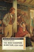 MacRaild, Donald M. - The Irish Diaspora in Britain, 1750-1939 (Social History in Perspective) - 9780230240292 - V9780230240292