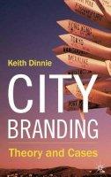 Dinnie, Keith - City Branding: Theory and Cases - 9780230241855 - V9780230241855