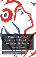 Murray, Rainbow - Parties, Gender Quotas and Candidate Selection in France - 9780230242531 - V9780230242531