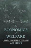 Pigou, A. C. - The Economics of Welfare - 9780230249318 - V9780230249318