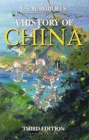 Roberts, John A.G. - A History of China (Palgrave Essential Histories) - 9780230249844 - V9780230249844