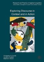 Candlin, Christopher N., Crichton, Jonathan, Moore, Stephen H. - Exploring Discourse in Context and in Action (Research and Practice in Applied Linguistics) - 9780230252707 - V9780230252707