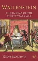 Mortimer, Geoff - Wallenstein: The Enigma of the Thirty Years War - 9780230272125 - V9780230272125
