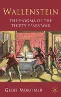 Mortimer, Geoff - Wallenstein: The Enigma of the Thirty Years War - 9780230272132 - V9780230272132