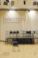 Shepherd, Simon - Direction: Readings in Theatre Practice - 9780230276222 - V9780230276222