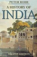 Robb, Peter - A History of India (Palgrave Essential Histories) - 9780230279827 - V9780230279827