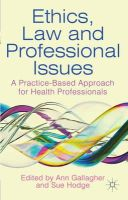 Gallagher, Ann - Ethics, Law and Professional Issues: A Practice-Based Approach for Health Professionals - 9780230279940 - V9780230279940