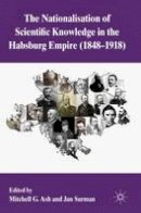- The Nationalization of Scientific Knowledge in the Habsburg Empire, 1848-1918 - 9780230289871 - V9780230289871