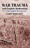 Krockel, Carl - War Trauma and English Modernism: T. S. Eliot and D. H. Lawrence - 9780230291577 - V9780230291577