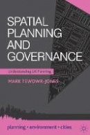 Tewdwr-Jones, Mark - Spatial Planning and Governance: Understanding UK Planning (Planning, Environment, Cities) - 9780230292192 - V9780230292192