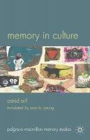Erll, Astrid - Memory in Culture (Palgrave Macmillan Memory Studies) - 9780230297456 - V9780230297456