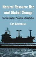 Bruckmeier, Karl - Natural Resource Use and Global Change: New Interdisciplinary Perspectives in Social Ecology - 9780230300606 - V9780230300606