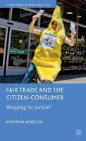 Wheeler, Kathryn - Fair Trade and the Citizen-Consumer: Shopping for Justice? (Consumption and Public Life) - 9780230301429 - V9780230301429
