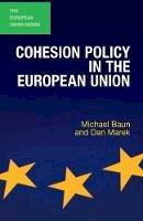 Baun, Michael, Marek, Dan - Cohesion Policy in the European Union (The European Union Series) - 9780230303140 - V9780230303140