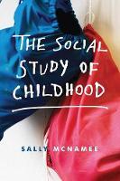 McNamee, Sally - The Social Study of Childhood - 9780230308343 - V9780230308343