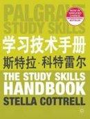 Cottrell, Dr Stella - The Study Skills Handbook (Simplified Chinese Language Edition) (Palgrave Study Skills) - 9780230362468 - V9780230362468