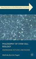 Fagan, Melinda - Philosophy of Stem Cell Biology: Knowledge in Flesh and Blood (New Directions in the Philosophy of Science) - 9780230368279 - V9790230368278