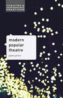 Price, Jason - Modern Popular Theatre (Theatre and Performance Practices) - 9780230368958 - V9780230368958