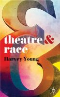 Young, Harvey - Theatre and Race - 9780230390966 - V9780230390966