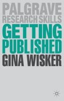 Wisker, Gina - Getting Published: Academic Publishing Success (Palgrave Research Skills) - 9780230392106 - V9780230392106