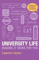 Lucien, Lauren - University Life: Making it Work for You (Palgrave Student to Student) - 9780230392311 - V9780230392311