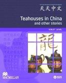 Macmillan Education - Tian Tian Zhong Wen - Tea House in China (Tiantian Zhongwen Graded Chinese Reader Series) (English and Chinese Edition) - 9780230406636 - V9780230406636
