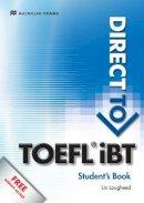 Lougheed, Lin - Direct to TOEFL iBT Student's Book [With Access Code] (Macmillan Exams) - 9780230409910 - V9780230409910