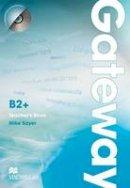 Sayer, Mike - Gateway B2+: Teacher's Book & Test CD Pack - 9780230417656 - V9780230417656