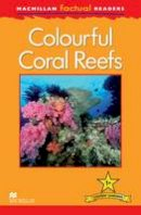 Feldman, T - Macmillan Factual Readers Level 1+: Colourful Coral Reefs - 9780230432017 - V9780230432017
