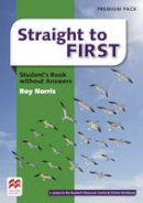 Norris, Roy - Straight to First Student's Book Without Answers Premium Pack - 9780230498761 - V9780230498761