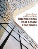 Keogh, Geoffrey, Tiwari, Piyush, White, Michael - International Real Estate Economics - 9780230507586 - V9780230507586