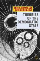 Dryzek, John, Dunleavy, Patrick - Theories of the Democratic State - 9780230542877 - V9780230542877