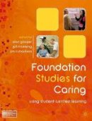 - Foundation Studies for Caring: Using Student-centred Learning - 9780230552685 - V9780230552685