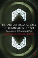 Dale, Karen, Burrell, Gibson - Spaces of Organization and the Organization of Space: Power, Identity and Materiality at Work - 9780230572683 - V9780230572683