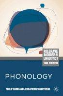 Carr, Philip, Montreuil, Jean-Pierre - Phonology (Palgrave Modern Linguistics) - 9780230573147 - V9780230573147