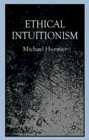 Huemer, Michael - Ethical Intuitionism - 9780230573741 - V9780230573741