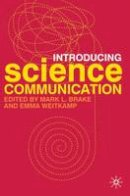 Brake, Mark L. - Introducing Science Communication: A Practical Guide - 9780230573864 - V9780230573864