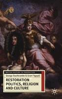 Southcombe, George, Tapsell, Grant - Restoration Politics, Religion and Culture: Britain and Ireland, 1660-1714 (British History in Perspective (Palgrave Paperback)) - 9780230574458 - V9780230574458