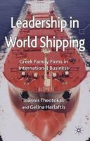 Theotokas, Ioannis, Harlaftis, Gelina - Leadership in World Shipping: Greek Family Firms in International Business - 9780230576421 - V9780230576421