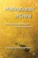 Zhang, Si, Pearce, Robert - Multinationals in China: Business Strategy, Technology and Economic Development - 9780230577411 - V9780230577411