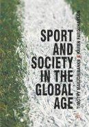 Marjoribanks, Tim, Farquharson, Karen - Sport and Society in the Global Age - 9780230584693 - V9780230584693