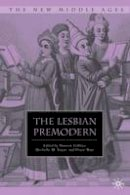 . Ed(s): Giffney, Noreen; Sauer, Michelle M.; Watt, Diane - The Lesbian Premodern. A Historical and Literary Dialogue.  - 9780230616769 - V9780230616769