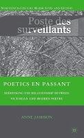 Jamison, Anne - Poetics en passant: Redefining the Relationship between Victorian and Modern Poetry (Nineteenth-Century Major Lives and Letters) - 9780230618992 - V9780230618992