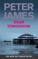 Peter James - Dead Tomorrow - 9780230710849 - KOC0019210