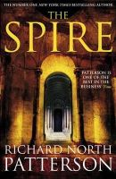 Patterson, Richard North - The Spire - 9780230711303 - KEX0218480
