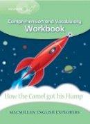 Bowen, Mary, Ellis, Printha, Wren, Wendy - Explorers 3: How the Camel Got His Hump Work Book - 9780230719873 - V9780230719873