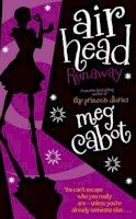 Cabot, Meg - Airhead: Runaway (Airhead Trilogy) - 9780230739390 - KTJ0026268