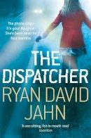 Jahn, Ryan David - The Dispatcher - 9780230746855 - 9780230746855