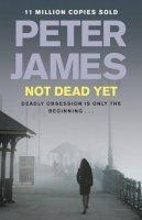 Peter James - Not Dead Yet - 9780230747272 - KSG0003087